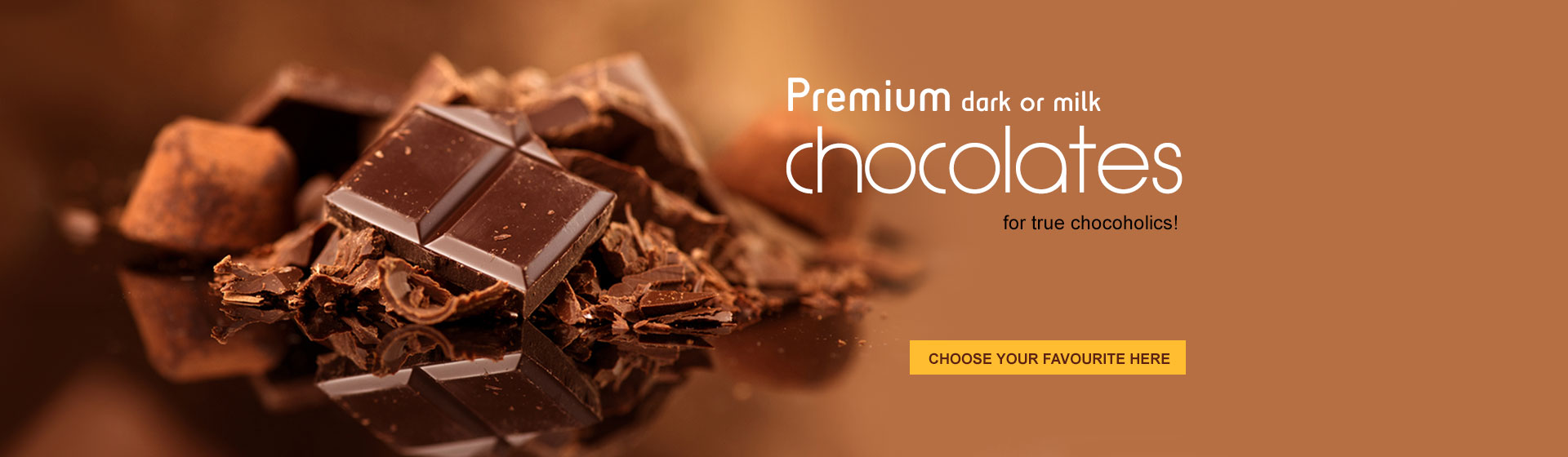 Premium dark or milk chocolates